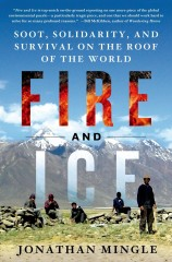 Fire and Ice: Soot, Solidarity and Survival on the Roof of the World